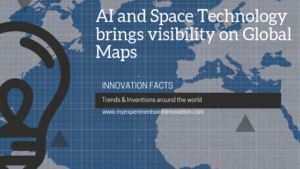 AI and Space Technology brings visibility on Global Maps