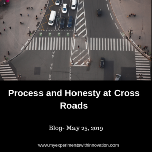 May 25, 2019 | Process and Honesty at Cross Roads