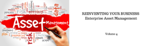 REINVENTING YOUR BUSINESS | Enterprise Asset Management